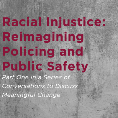 Racial Injustice: Reimagining policing and public safety